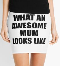 Mum Funny Gift Idea This Is What an Awesome Mum Looks Like Mini Skirt