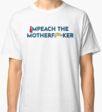 """Funny Anti-Trump """"Impeach"""" Shirt and Stickers Classic T-Shirt"""
