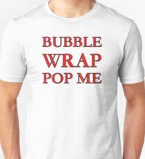 Bubble Wrap Pop Me - You'll Love It.... Unisex T-Shirt