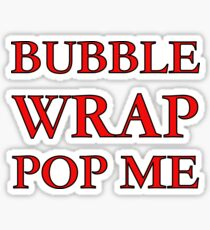 Bubble Wrap Pop Me - You'll Love It.... Sticker