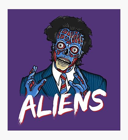 BECAUSE ALIENS Photographic Print