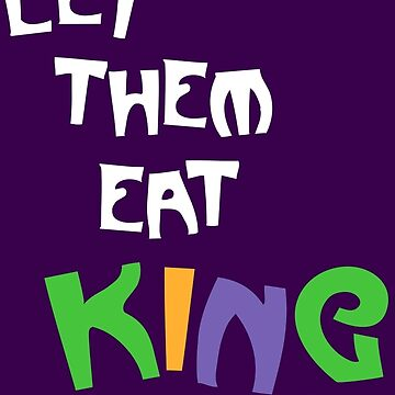 New Orleans NOLA Mardi Gras Let Them Eat King Cake by machmigo