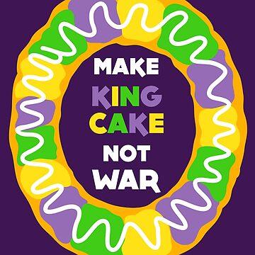 New Orleans NOLA Mardi Gras Make King Cake Not War by machmigo