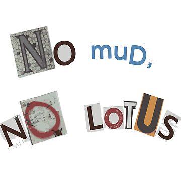 No Mud No Lotus by Totaldannation
