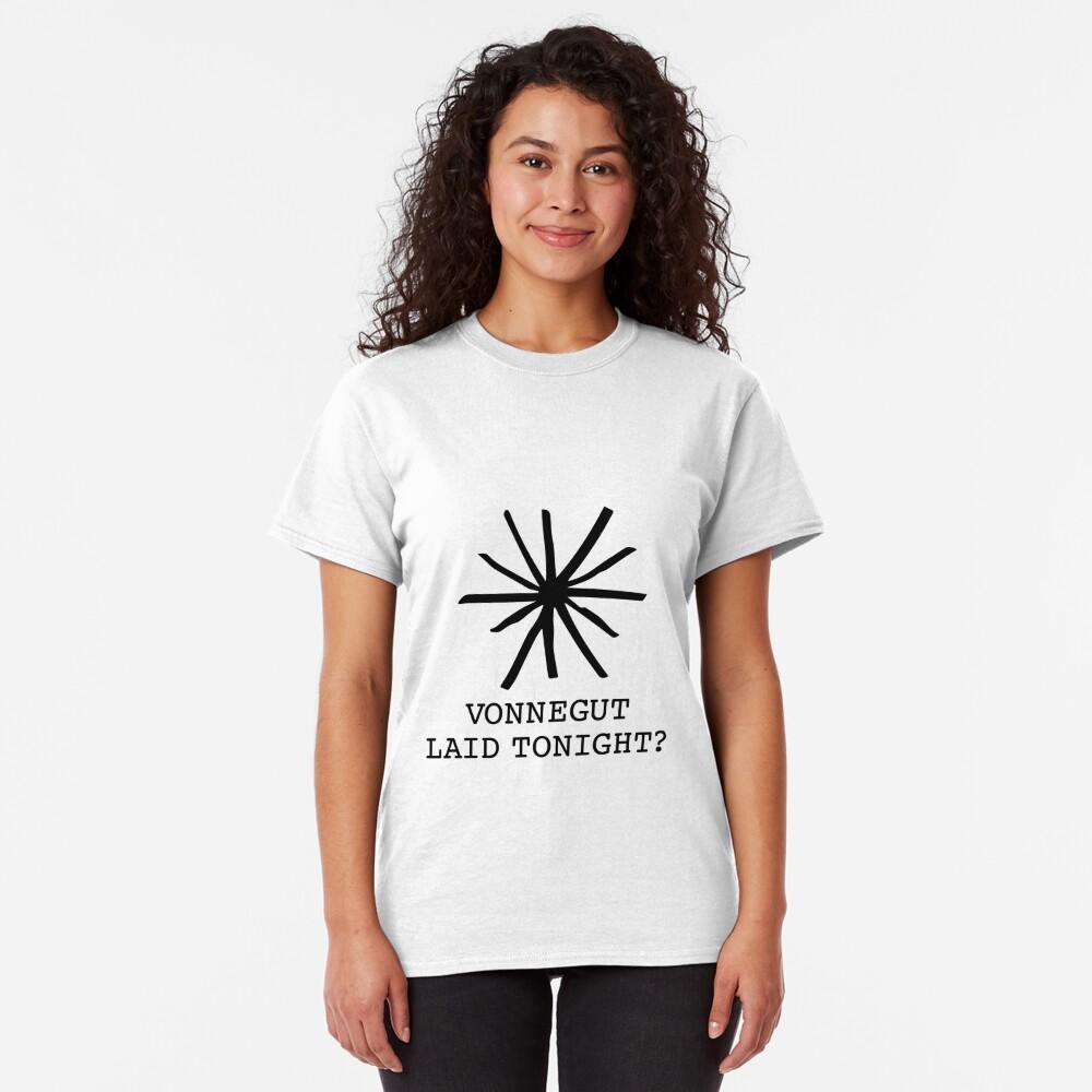 Vonnegut Laid Tonight Classic T-Shirt