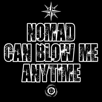 Nomad can blow me anytime (White) [Roufxis-RB] by RoufXis