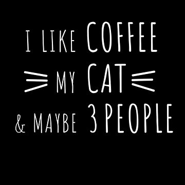 I like coffee my cat and maybe 3 people  by DeLaFont