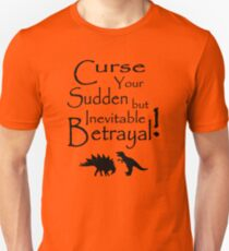 Curse Your Sudden But Inevitable Betrayal Unisex T-Shirt