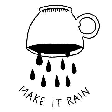 Make It Rain by LadyMorgan