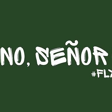 No, Senor! by nyah14