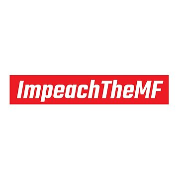 ImpeachTheMF by radvas