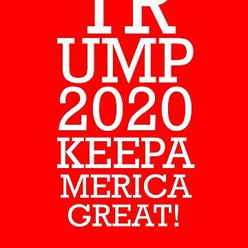 Trump 2020 Keep America Great by WorldOfTeesUSA