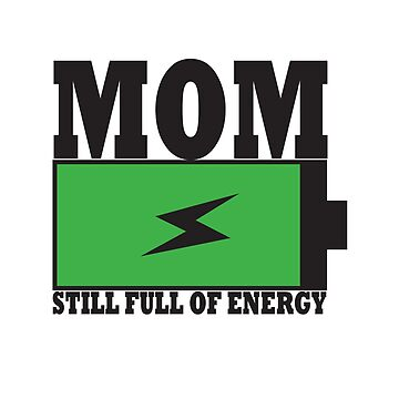 Mom Still Full Of Energy by overstyle