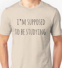 Camiseta unisex se supone que debo estar estudiando