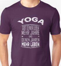 Yoga gibt deinem Leben mehr Jahre - Yoga  Geschenk Unisex T-Shirt