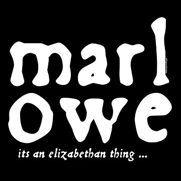 Marlowe - it's an Elizabethan thing (Alt Version) by incognitagal