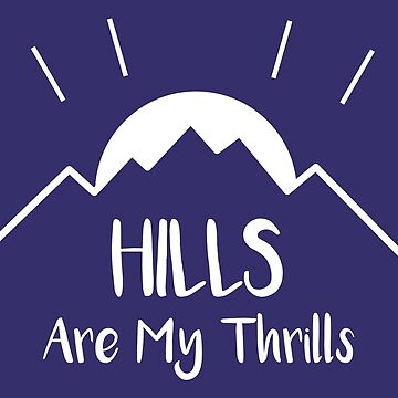 Hills Are My Thrills by esskay