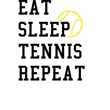 Eat Sleep Tennis Repeat Tennis Player Gift by Rueb