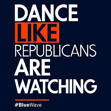 Dance Like Republicans Are Watching (AOC) by BootsBoots