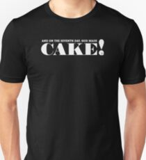AND ON THE SEVENTH DAY, GOD MADE CAKE! (White text) T-Shirt
