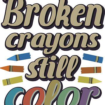 Broken crayons still color by portokalis