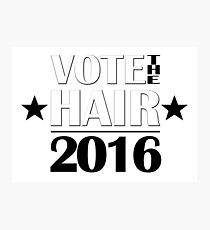 VOTE THE HAIR #2 Photographic Print