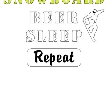 Snowboard Beer Sleep Repeat. Funny Gift Shirt by maxxexchange