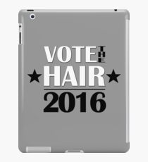 VOTE THE HAIR #2 iPad Case/Skin