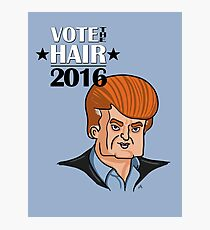 VOTE THE HAIR Photographic Print