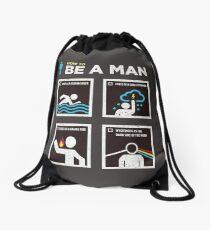 How to Be a Man Drawstring Bag
