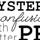 Mystery is just confusion with better PR by Dani Lawson