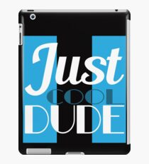 """Just Cool Dude"" tee design. Awesome gift to your family and friends too! Grab this cool tee now!  iPad Case/Skin"