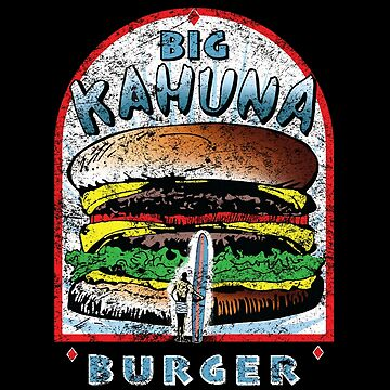"Big ""KAHUNA"" Burger - Distressed Variant by Purakushi"