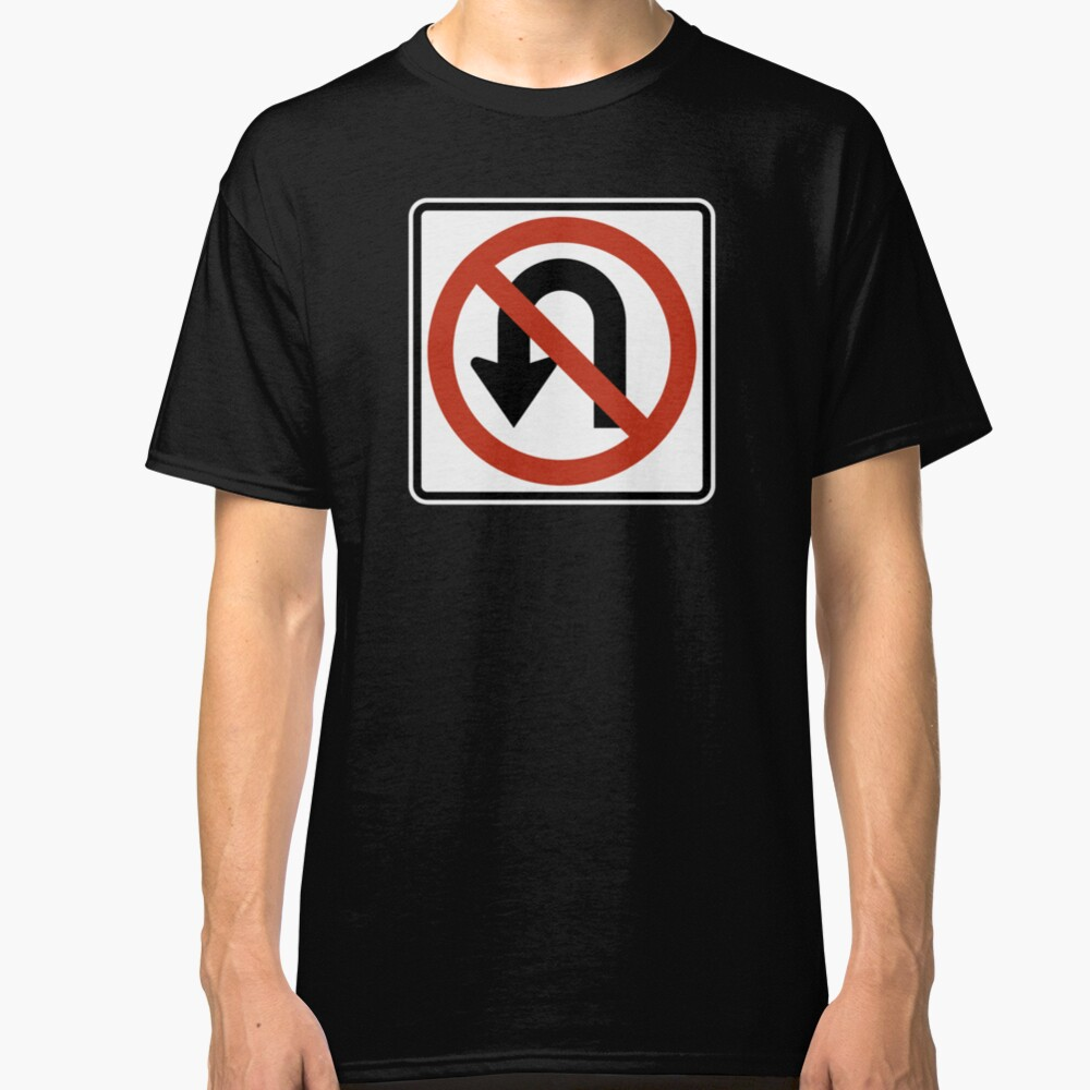 Official No U-Turn Highway Sign Classic T-Shirt