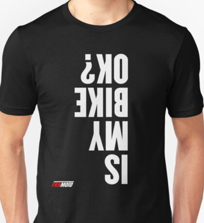 Is my bike ok? T-Shirt