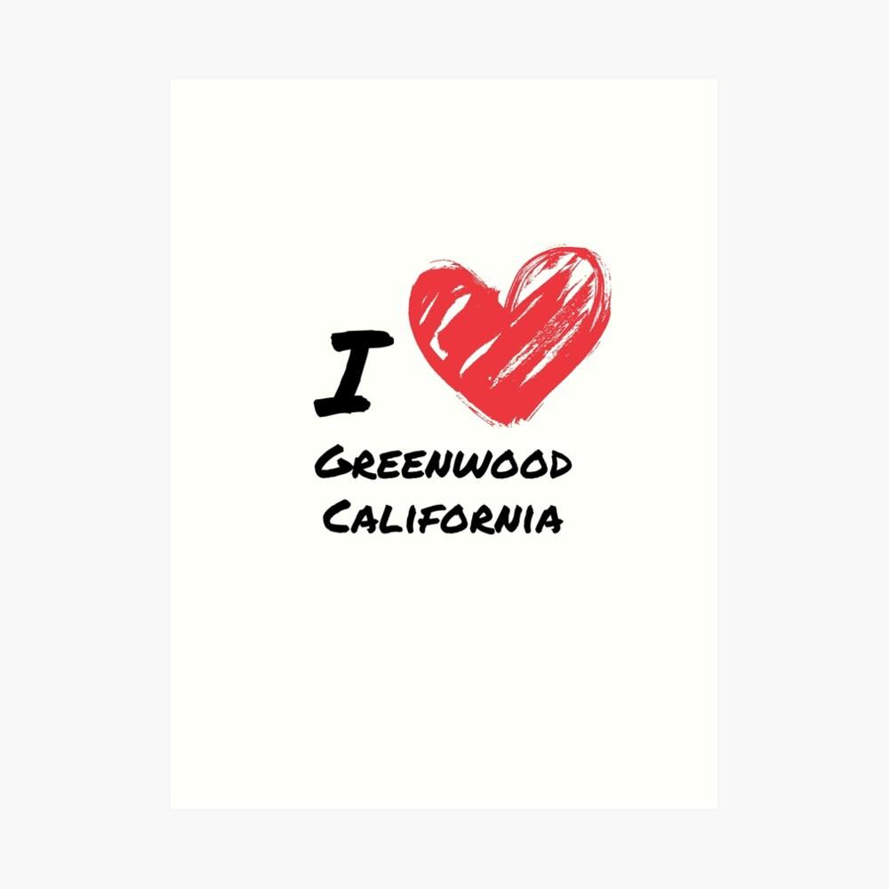Ich liebe Greenwood Kalifornien Kunstdruck