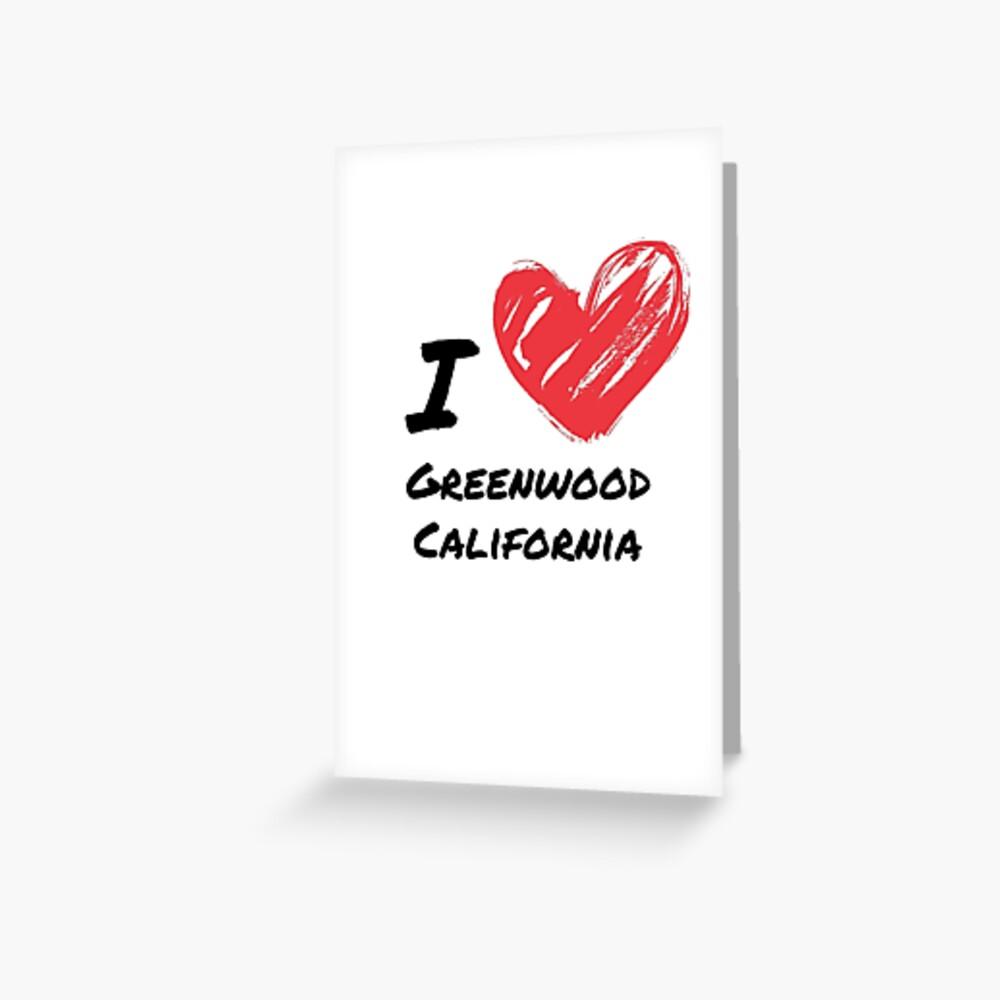 Ich liebe Greenwood Kalifornien Grußkarte