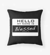 My Name Is Blessed (white) Throw Pillow