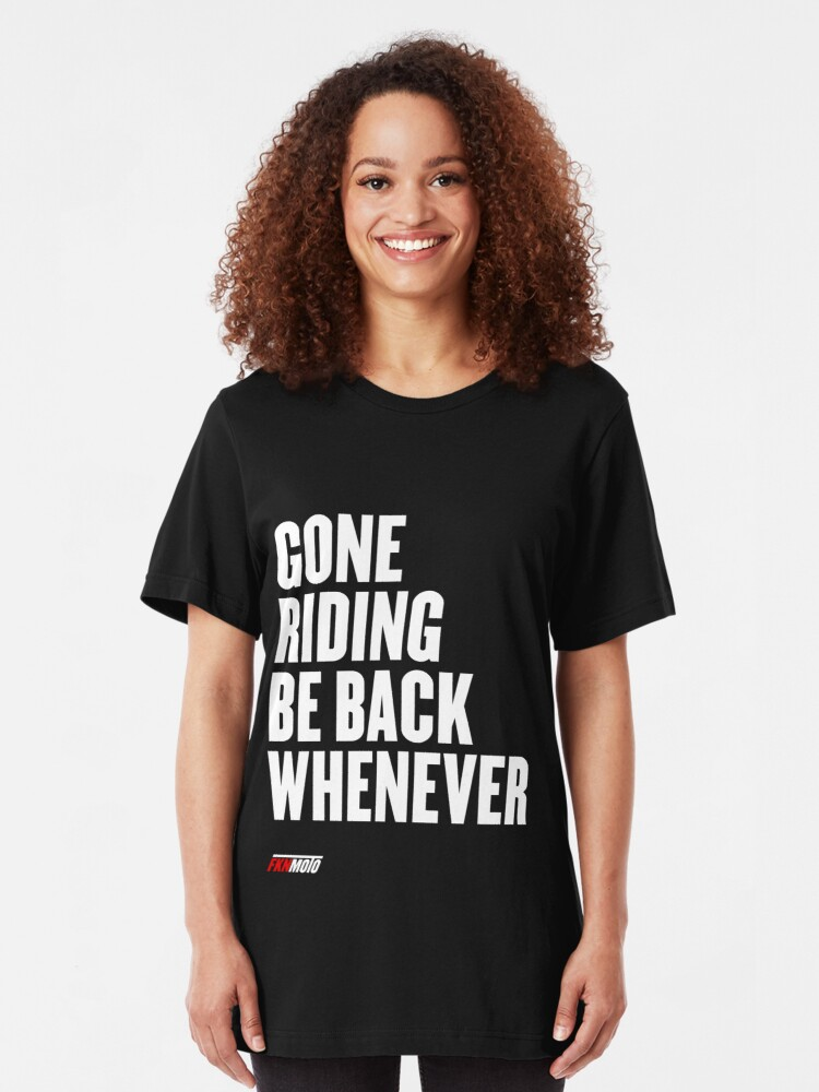 Alternate view of Gone riding be back whenever Slim Fit T-Shirt