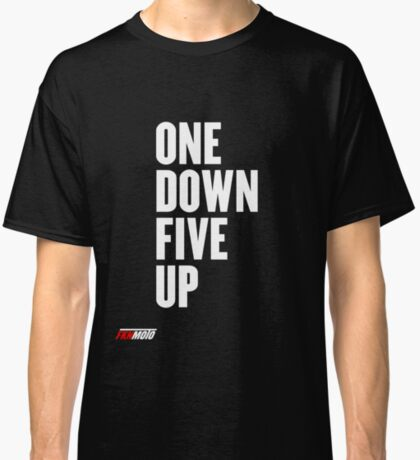 One down five up Classic T-Shirt