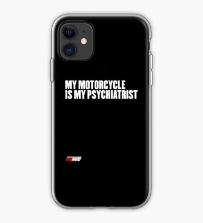 My motorcycle is my psychiatrist iPhone Case