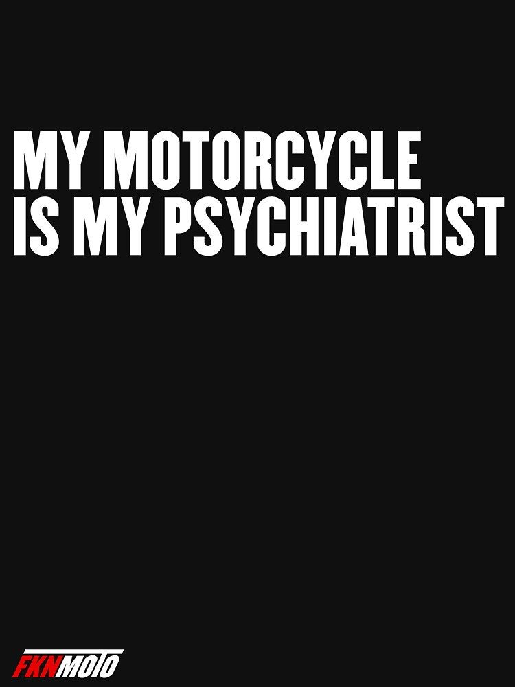 My motorcycle is my psychiatrist by fknmoto
