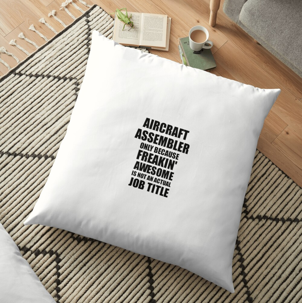 Aircraft Assembler Freaking Awesome Funny Gift Idea for Coworker Employee Office Gag Job Title Joke Bodenkissen