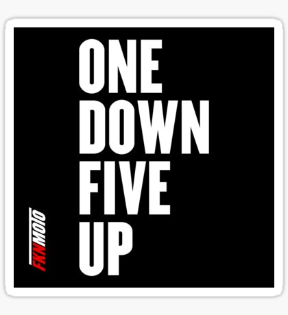 One down five up Glossy Sticker