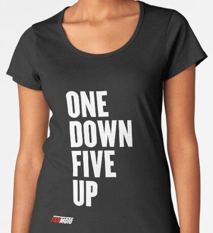 One down five up Premium Scoop T-Shirt