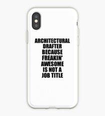 Architectural Drafter Freaking Awesome Funny Gift Idea for Coworker Employee Office Gag Job Title Joke iPhone-Hülle & Cover