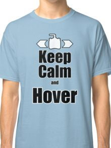 RC-Keep Calm Hover Classic T-Shirt