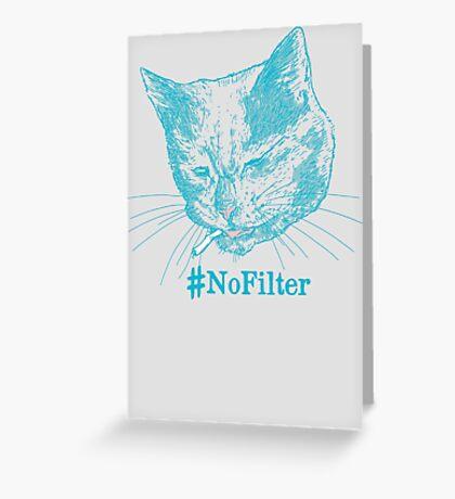 No Filter Greeting Card