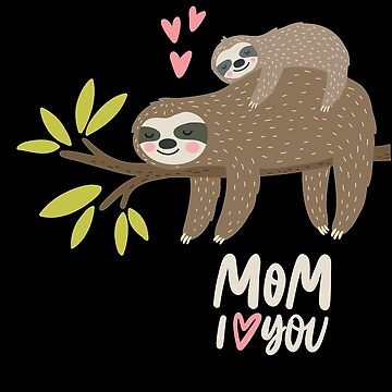 Sloth Mom I Love You Animal Mother Family Day Gift by Pubi