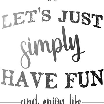 Have fun and enjoy life by hellcom